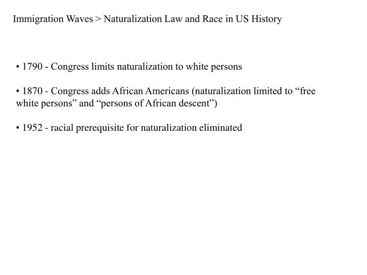 Immigration Waves > Naturalization Law and Race in US History