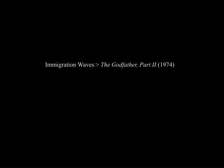 Immigration Waves >