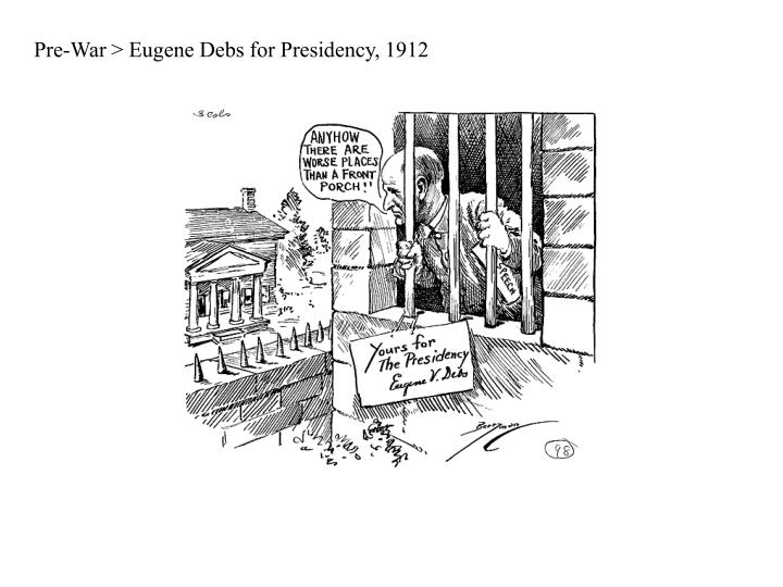 Pre-War > Eugene Debs for Presidency, 1912