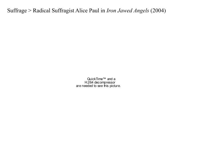 Suffrage > Radical Suffragist Alice Paul in