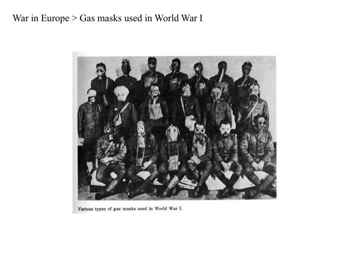 War in Europe > Gas masks used in World War I
