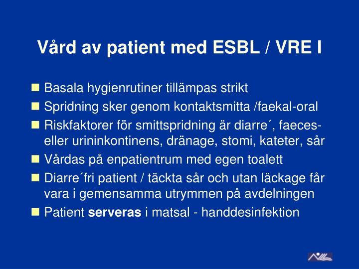Vård av patient med ESBL / VRE I