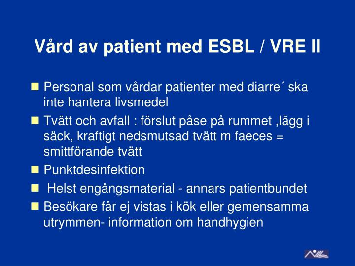 Vård av patient med ESBL / VRE II