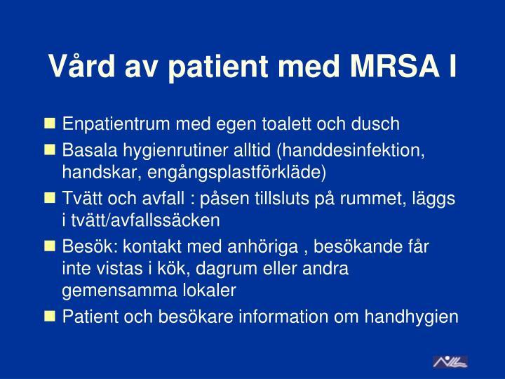 Vård av patient med MRSA I