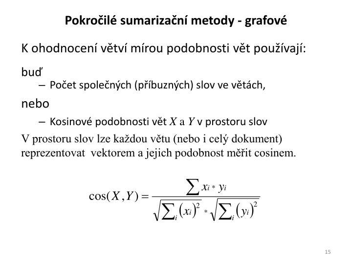Pokročilé sumarizační metody - grafové
