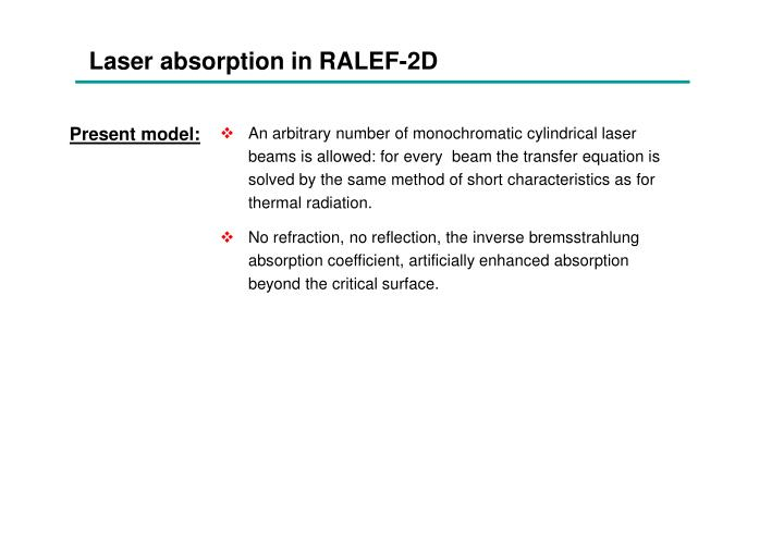 Laser absorption in RALEF-2D