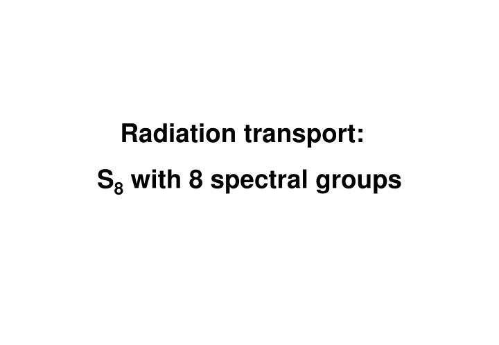 Radiation transport: