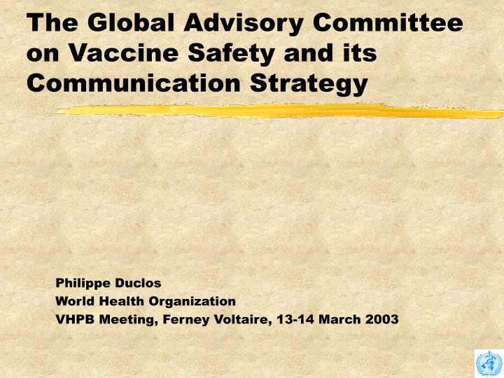 The Global Advisory Committee on Vaccine Safety and its Communication Strategy
