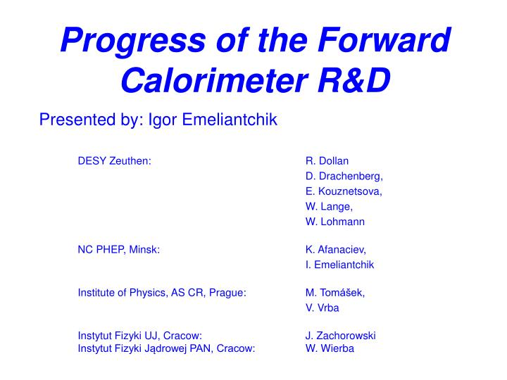 Progress of the forward calorimeter r d