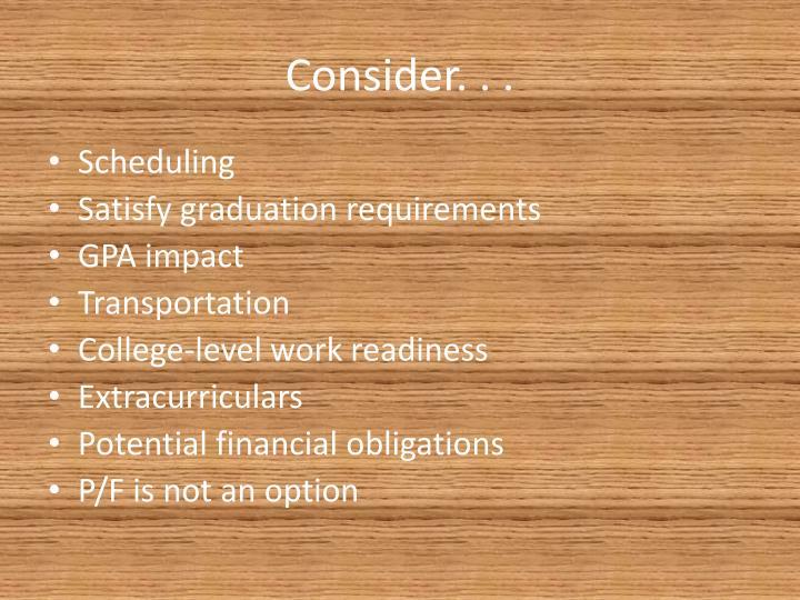 Consider. . .