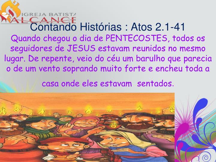 Contando Histórias : Atos 2.1-41