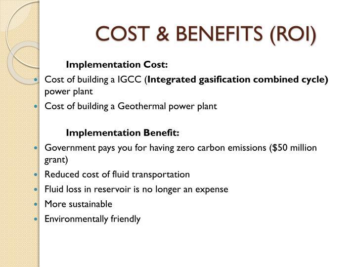 COST & BENEFITS (ROI)
