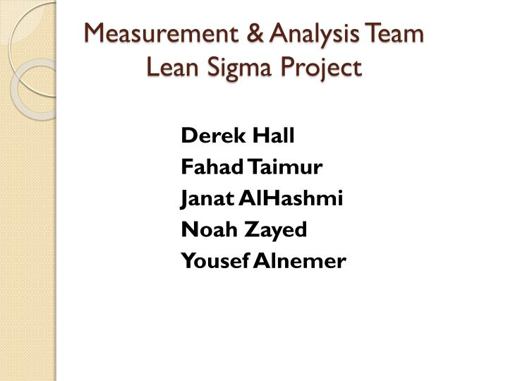 Measurement analysis team lean sigma project