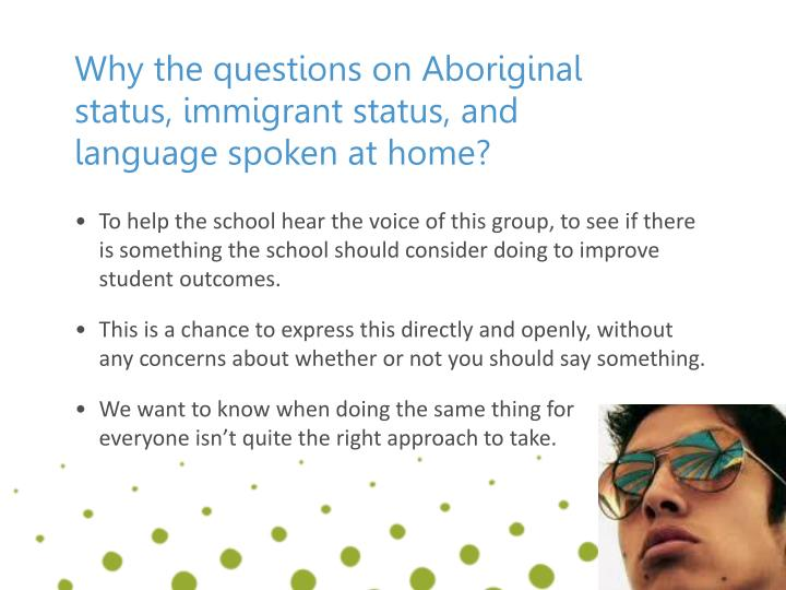 Why the questions on Aboriginal status, immigrant status, and language spoken at home?