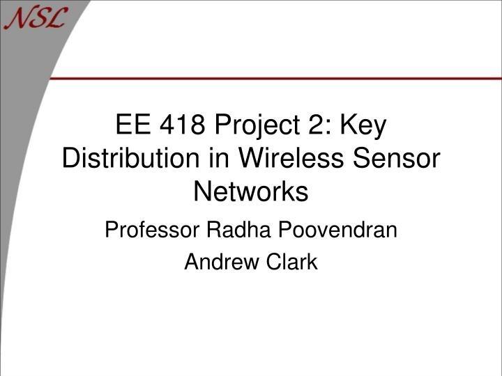 Ee 418 project 2 key distribution in wireless sensor networks