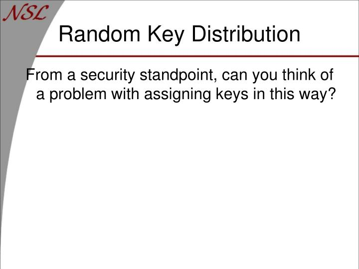 Random Key Distribution