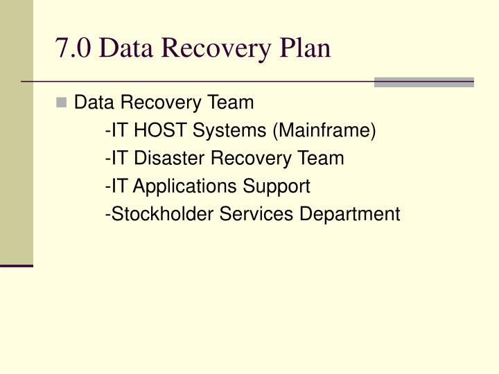 7.0 Data Recovery Plan