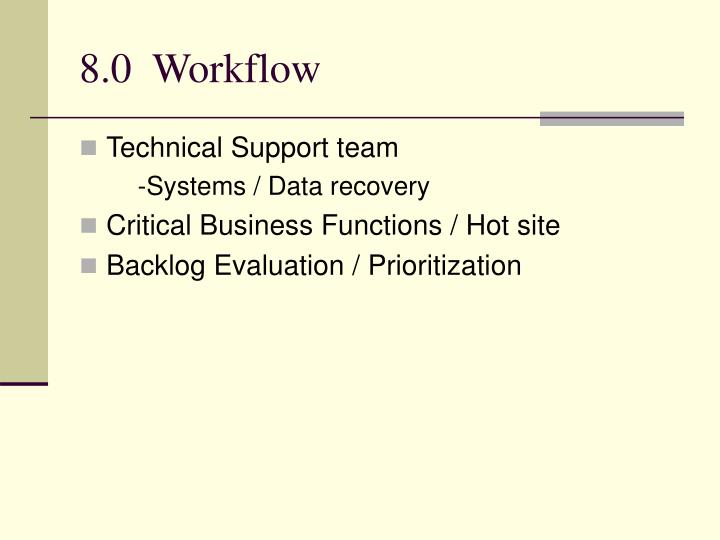 8.0  Workflow
