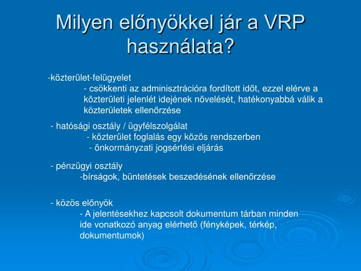 Milyen előnyökkel jár a VRP használata?