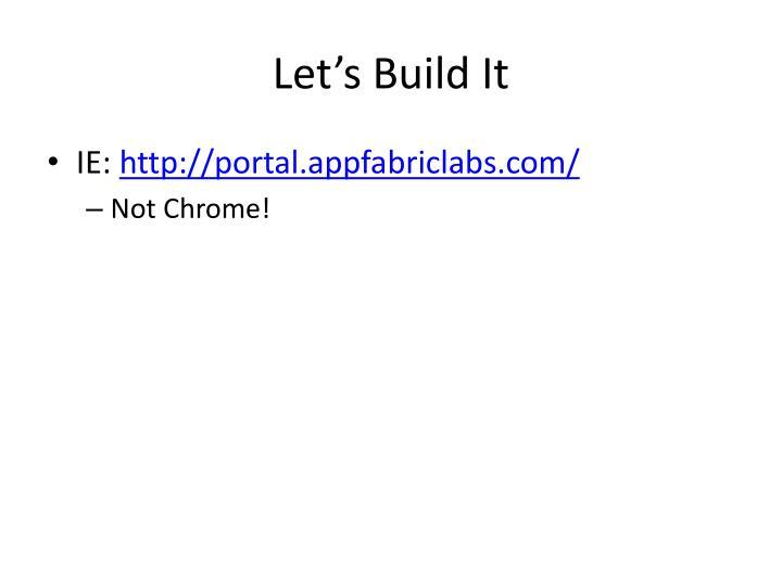 Let's Build It