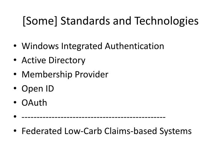 [Some] Standards and Technologies