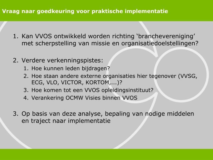 Vraag naar goedkeuring voor praktische implementatie
