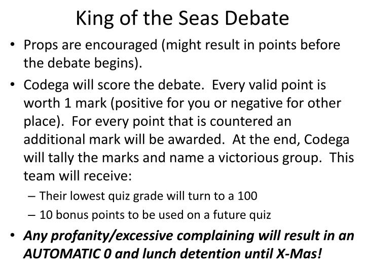 King of the Seas Debate