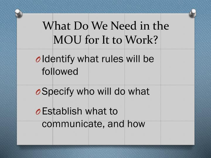 What Do We Need in the MOU for It to Work?