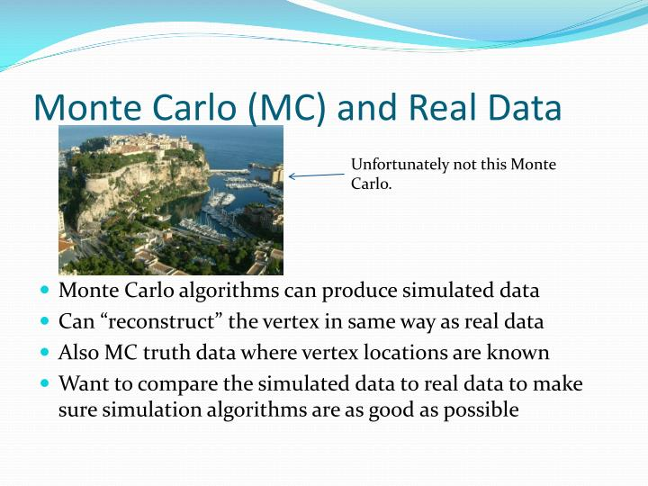 Monte Carlo (MC) and Real Data