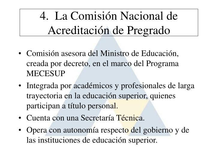 4.  La Comisión Nacional de Acreditación de Pregrado