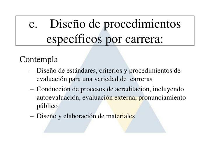 c.Diseño de procedimientos específicos por carrera: