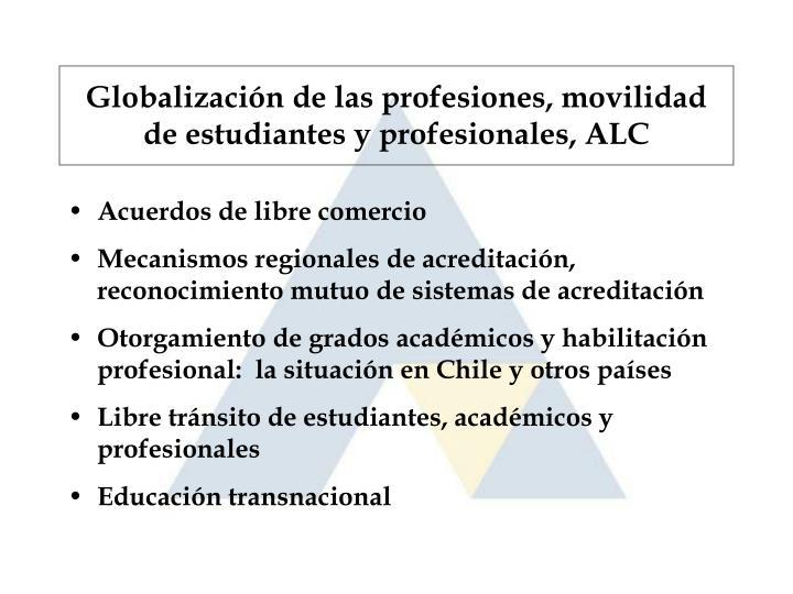 Globalización de las profesiones, movilidad de estudiantes y profesionales, ALC