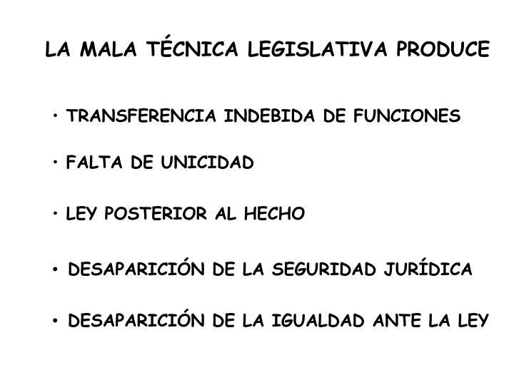 LA MALA TÉCNICA LEGISLATIVA PRODUCE