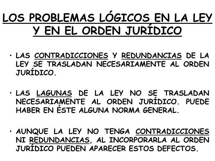 LOS PROBLEMAS LÓGICOS EN LA LEY Y EN EL ORDEN JURÍDICO
