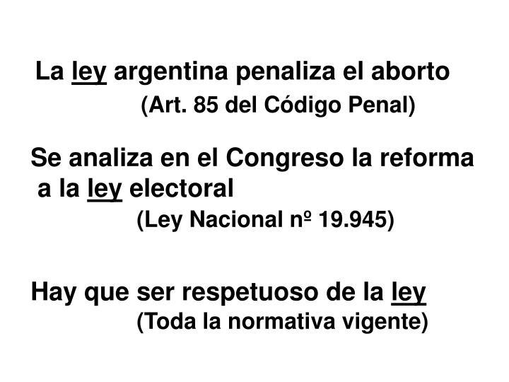La ley argentina penaliza el aborto