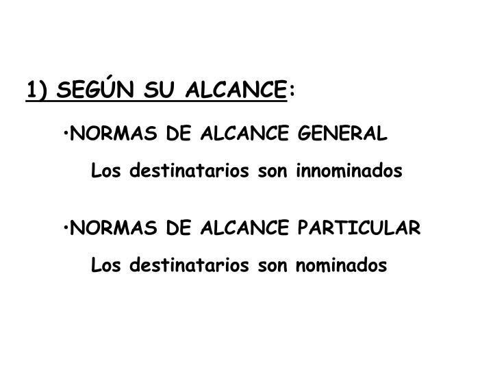 1) SEGÚN SU ALCANCE