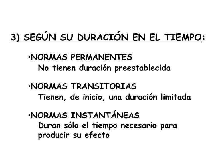 3) SEGÚN SU DURACIÓN EN EL TIEMPO