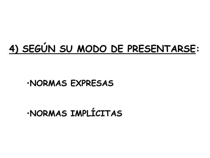 4) SEGÚN SU MODO DE PRESENTARSE