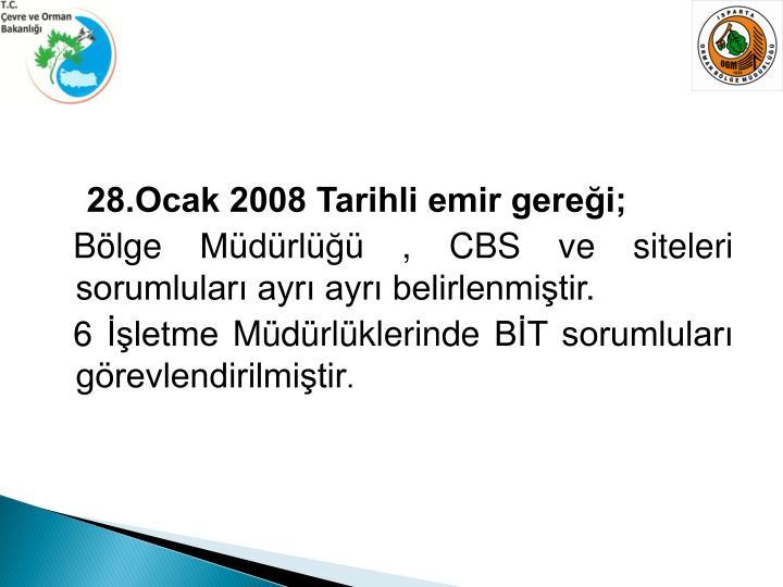 28.Ocak 2008 Tarihli emir gereği;