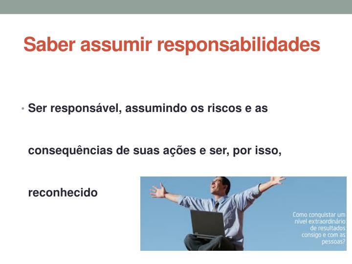 Saber assumir responsabilidades