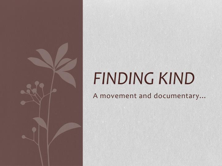 Finding Kind