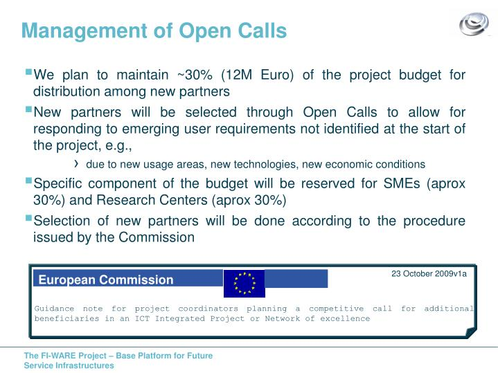 We plan to maintain ~30% (12M Euro) of the project budget for distribution among new partners