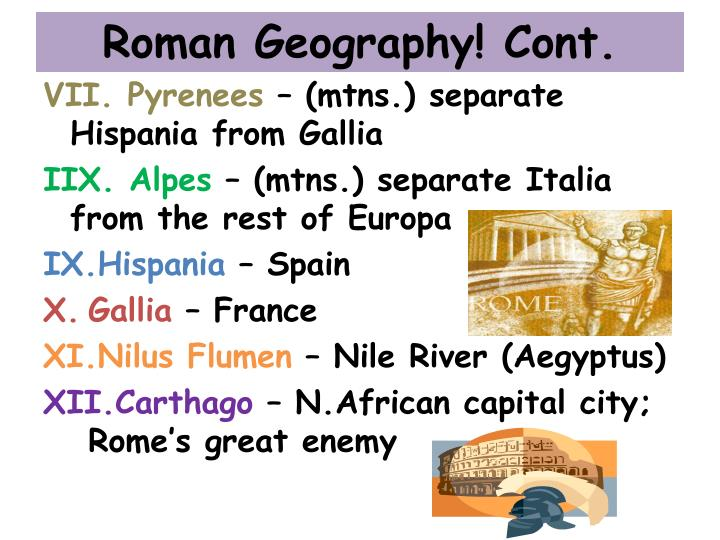 Roman Geography! Cont.