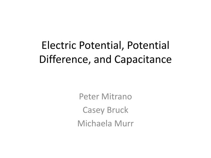 Electric potential potential difference and capacitance