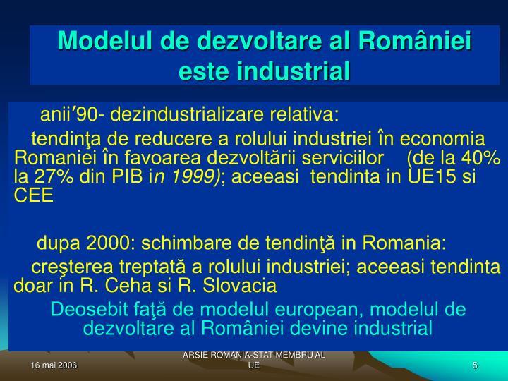 Modelul de dezvoltare al României este industrial