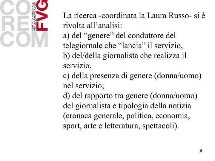 La ricerca -coordinata la Laura Russo- si è rivolta all'analisi: