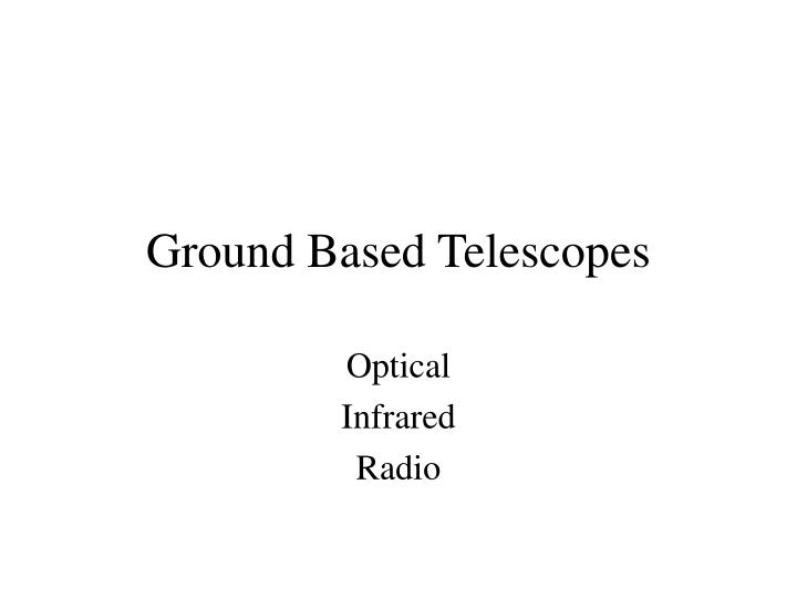 Ground Based Telescopes