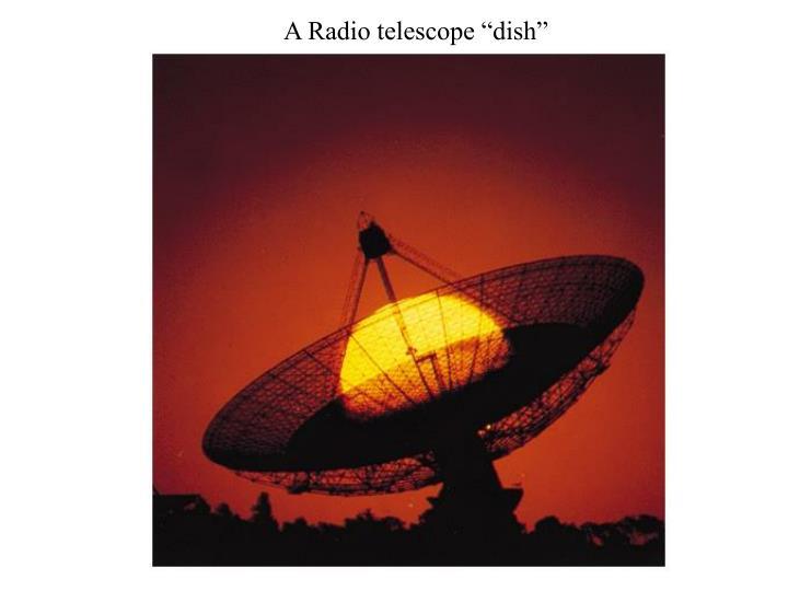 "A Radio telescope ""dish"""