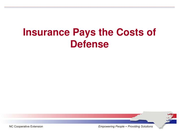 Insurance Pays the Costs of Defense