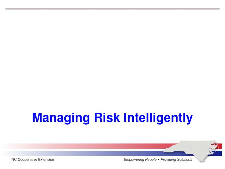Managing Risk Intelligently